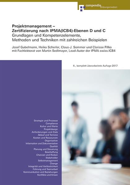Projektmanagement – Zertifizierung nach IPMA(ICB4)-Ebenen D und C ...